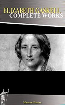 Complete Works of Elizabeth Gaskell by [Gaskell, Elizabeth]