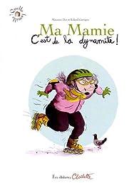Ma mamie c'est de la dynamite! par Maureen Dor