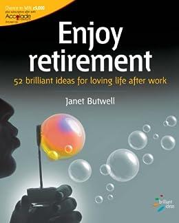 Enjoy retirement (52 Brilliant Ideas) by [Butwell, Janet]
