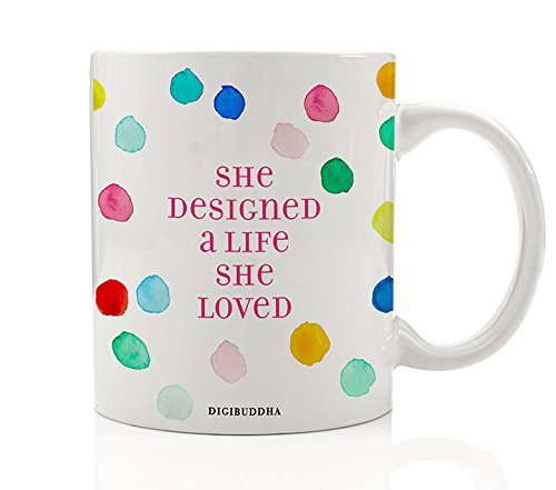 She Designed A Life She Loved Mug, Inspirational Motivational Coffee Tea Cup Quote Saying Gifts Christmas Birthday Present Idea for Entrepreneur Women Her Mom Mother Friend Boss 11oz Digibuddha (Destiny Bride Bridal Shops)