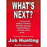What's Next? Job Hunting: The Process of Starting a New Career