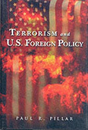 Terrorism and U.S. Foreign Policy (Current Foreign Policy Of The United States)