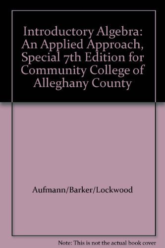 Introductory Algebra: An Applied Approach, Special 7th Edition for Community College of Alleghany County (Introductory Algebra An Applied Approach 7th Edition)