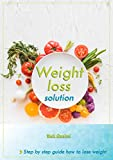 Weight Loss solution: A Step by Step Guide to Lose Weight (Fat loss, Weight loss, Weight loss for Beginners, How to lose weight, Keto diet)