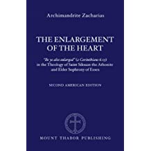 """The Enlargement of the Heart: """"Be ye also enlarged"""" (2 Corinthians 6:13) in the Theology of Saint Silouan the Athonite and Elder Sophrony of Essex"""
