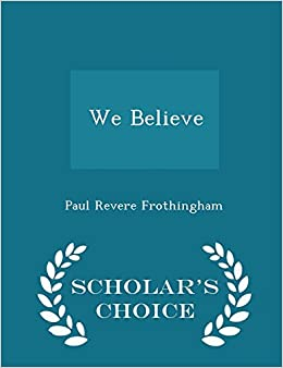 We Believe - Scholar's Choice Edition