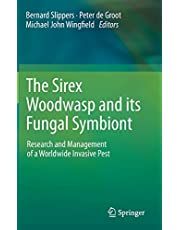 The Sirex Woodwasp and its Fungal Symbiont:: Research and Management of a Worldwide Invasive Pest