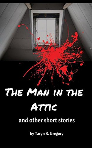 The Man in the Attic: and other short stories