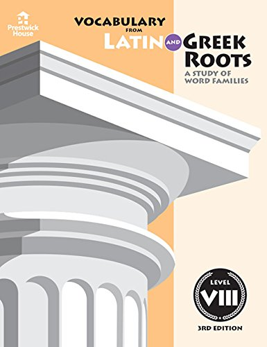 Vocabulary from Latin and Greek Roots: Level VIII