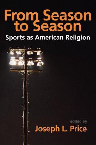 From Season to Season:  Sports as American Religion