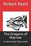 The Dragons of Marrow: A new Great Ship novel