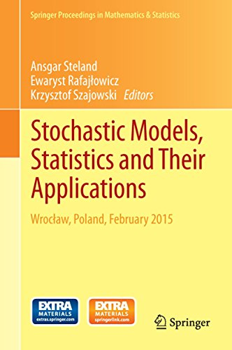Download Stochastic Models, Statistics and Their Applications: Wroclaw, Poland, February 2015 (Springer Proceedings in Mathematics & Statistics) Pdf