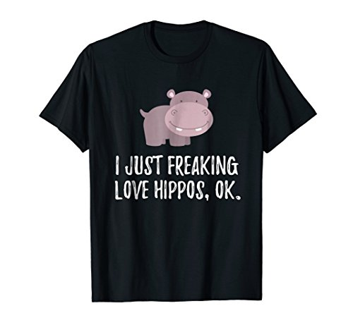 Hippos Love (I Just Freaking Love Hippos | Funny Cute Critter T-Shirt)