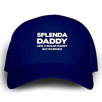 Splenda Daddy Like A Sugar Daddy But I039;m Broke - Cap at