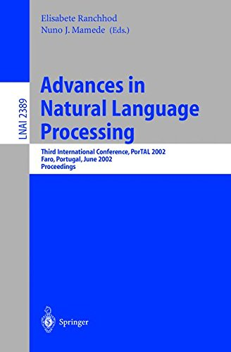 Advances in Natural Language Processing: Third International Conference, PorTAL 2002, Faro, Portugal, June 23-26, 2002. Proceedings (Lecture Notes in Computer Science) by Springer