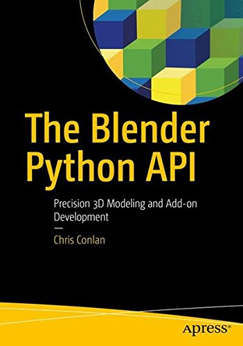 Book cover of The Blender Python API: Precision 3D Modeling and Add-on Development by Chris Conlan