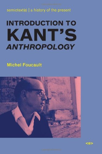Introduction to Kant's Anthropology from A Pragmatic Point of view (Foreign Agents) by Michel Foucault (2008-08-22) (Anthropology From A Pragmatic Point Of View)