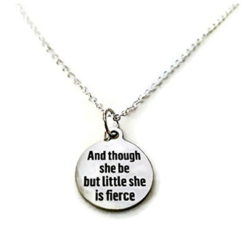 and-though-she-be-but-little-she-is-fierce-inspirational-text-necklace