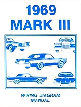 Complete 1969 Lincoln Continental Mark Iii Electrical Wiring Diagram And Schematic Mk Iii Approx 32 Pages Ford Motors Amazon Com Books