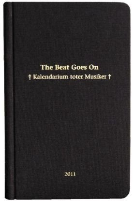 The Beat Goes On 2011: Das Kalendarium toter Musiker