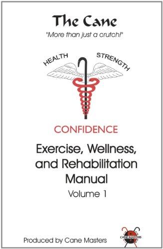 The Cane: Exercise, Wellness and Rehabilitation Manual
