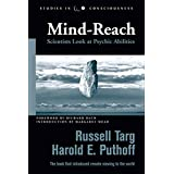 Mind-Reach: Scientists Look at Psychic Abilities (Studies in Consciousness)