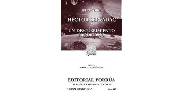 Amazon.com: Héctor Servadac*Un descubrimiento prodigioso (Colección Sepan Cuantos: 445) (Spanish Edition) eBook: Julio Verne: Kindle Store