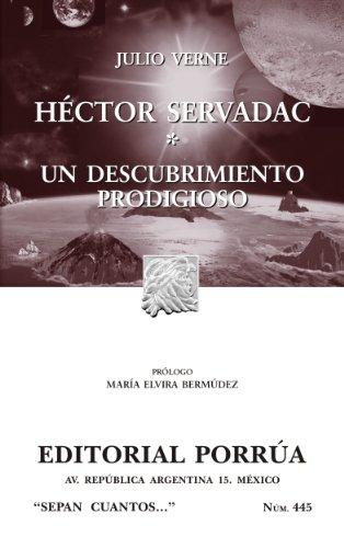 Héctor Servadac*Un descubrimiento prodigioso (Colección Sepan Cuantos: 445) (Spanish Edition