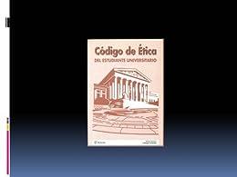 CÒDIGO DE ÈTICA DEL ESTUDIANTE (Spanish Edition) by [HERNADEZ, DAVID FRANCISCO CAMARGO]
