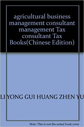 Agricultural Business Management Consultant Management Tax Consultant Tax Books Chinese Edition Li Yong Gui Huang Zhen Yu 9787801690432 Amazon Com Books