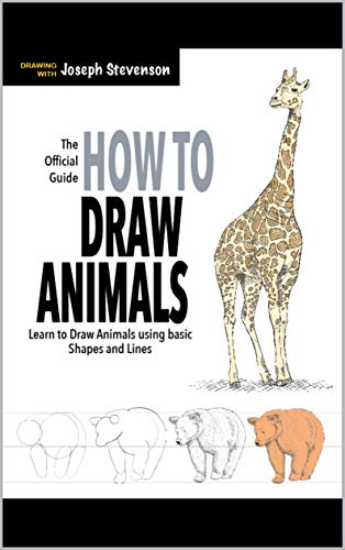 How to Draw Animals: Learn to Draw Animals Using Basic Shapes and Lines by [Stevenson, Joseph]