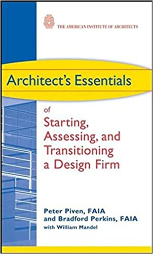 Architect's Essentials of Starting, Assessing and Transitioning a Design  Firm 1st Edition