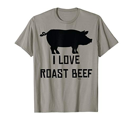 I Love Roast Beef Funny Pig Drawing Farmer T Shirt - Pig Beef