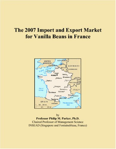 The 2007 Import and Export Market for Vanilla Beans in France