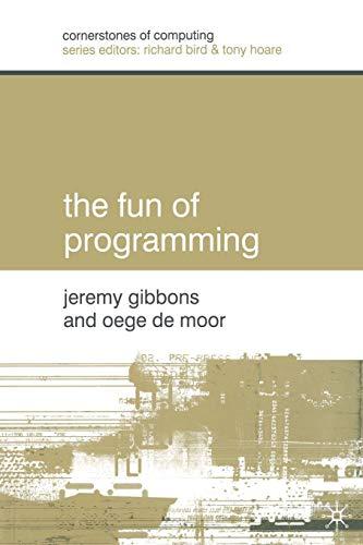 The Fun of Programming (Cornerstones of Computing)