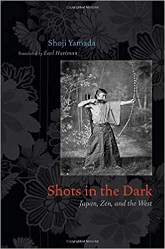 Shots in the Dark: Japan, Zen, and the West (Buddhism and
