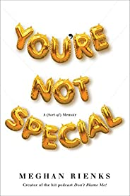 You're Not Special: A (Sort-of) Me