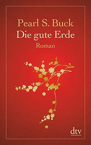 Die gute Erde: Roman