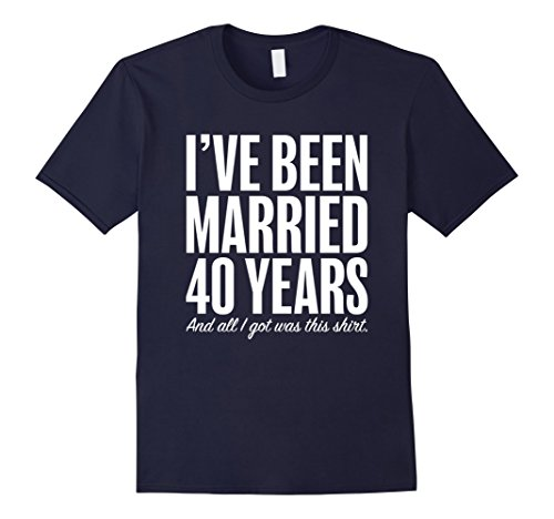 Mens 40 Years Married Anniversary Funny Wedding Gift T-Shirt XL Navy