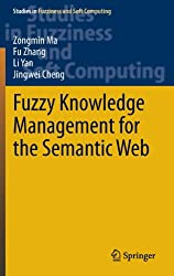 Fuzzy Knowledge Management for the Semantic Web (Studies in Fuzziness and Soft Computing)
