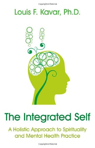 The Integrated Self: A Holistic Approach to Spirituality and Mental Health Practice pdf