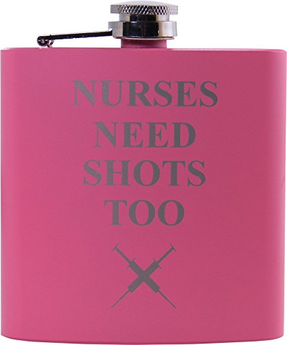 Nurses Need Shots Too 6 oz Flask - Great Gift for a CNA, RN, LPN Nurse, Nursing Student or Nursing Graduate (Pink) by CustomGiftsNow