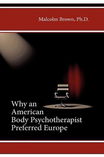 Why an American Body Psychotherapist Preferred Europe ebook