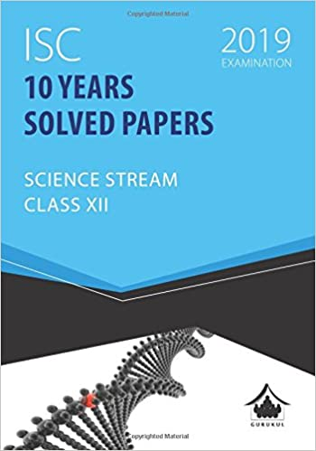 Amazonin Buy 10 Years Solved Papers Science Isc Class 12 For