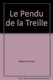 Le pendu de la Treille : roman, Jaquet, Corinne