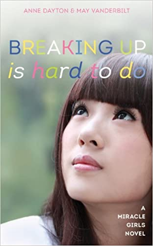 Ebooks gratuits télécharger Breaking Up Is Hard To Do (Miracle Girls Book 2) by Anne Dayton (Littérature Française) ePub