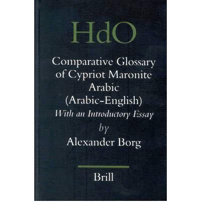 Read Online A Comparative Glossary of Cypriot Maronite Arabic (Arabic-English) : With an Introductory Essay(Hardback) - 2004 Edition PDF