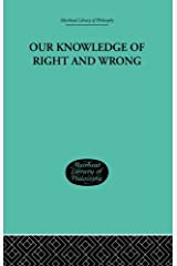 Our Knowledge of Right and Wrong by Jonathan, Harrison (1899-12-31)