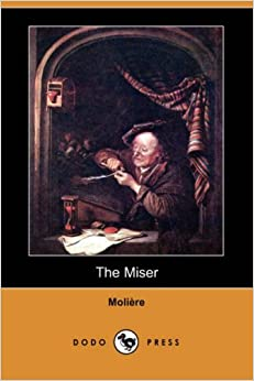 Book The Miser (Dodo Press) by Jean-Baptiste Moliere (2007-11-16)