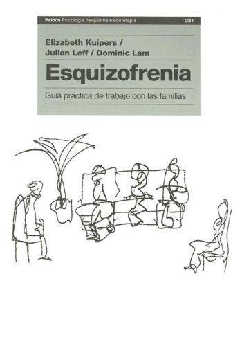 Descargar Libro Esquizofrenia - Guia Practica De Trabajo Con Las Familias Elizabeth Kuipers